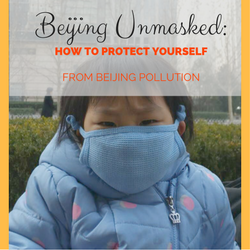 BEIJING UNMASKED: How to protect yourself from Beijing pollution