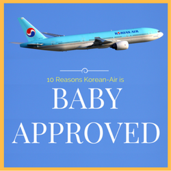 10 Reasons Korean Air is Baby Approved