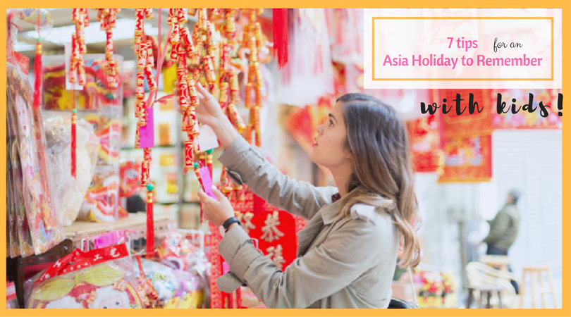 7 Tips for an Asian Holiday to Remember
