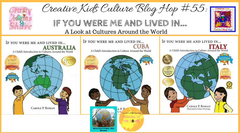 Creative Kids Culture Blog Hop #56: If You Were Me and Lived In.... a Look at Cultures Around the World